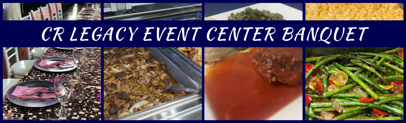 Catering | Banquet | CR Legacy Event Center